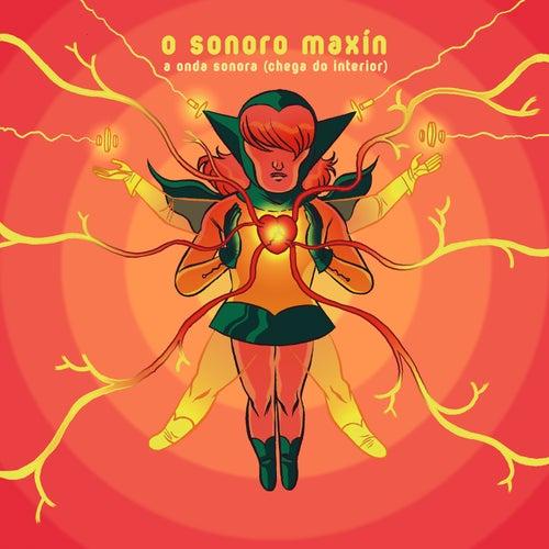 A Onda Sonora (Chega do Interior) de O Sonoro Maxín