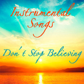 Play & Download Don't Stop Believing - Instrumental Songs by Music-Themes | Napster