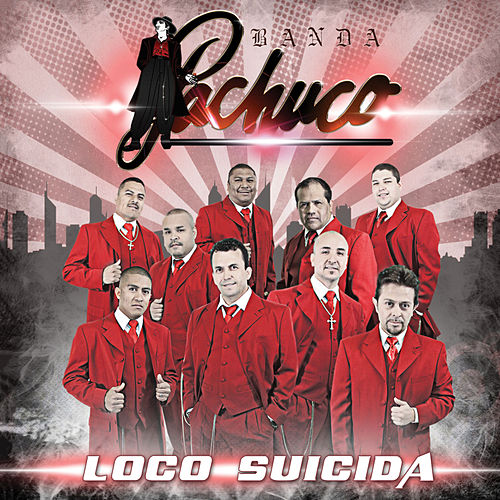 Play & Download Loco Suicida by Banda Pachuco | Napster