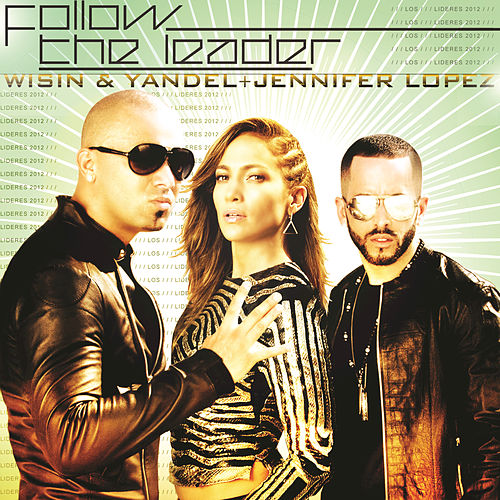 Play & Download Follow The Leader by Wisin y Yandel | Napster