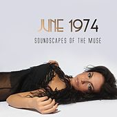 Play & Download Soundscapes of the Muse by June 1974 | Napster