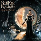 Play & Download Under the Iron Sky by Kaiti Kink Ensemble | Napster