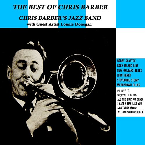 Play & Download The Best Of by Chris Barber | Napster