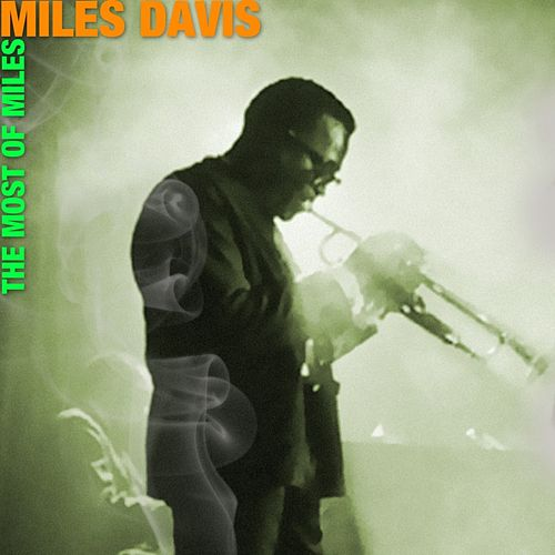 The Most Of Miles by Miles Davis