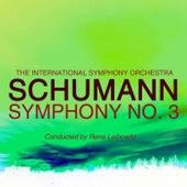 Schumann Symphony No. 3 by The International Symphony Orchestra