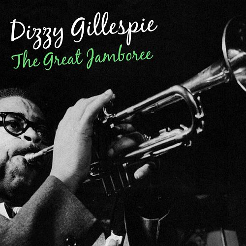 Play & Download The Great Jamboree by Dizzy Gillespie | Napster