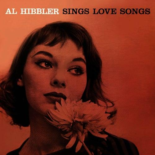 Play & Download Sings Love Songs by Al Hibbler | Napster