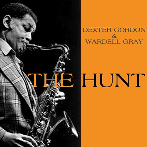Play & Download The Hunt by Dexter Gordon (1) | Napster