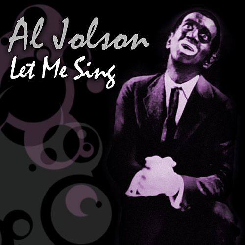 Play & Download Let Me Sing by Al Jolson | Napster