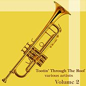 Play & Download Tootin' Through The Roof Volume 2 by Various Artists | Napster