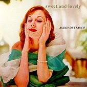 Play & Download Sweet And Lovely by Buddy DeFranco | Napster