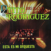 Play & Download Esta Es Mi Orquesta by Tito Rodriguez | Napster