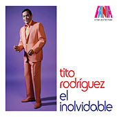 Play & Download Tito Rodriguez - El Inolvidable by Tito Rodriguez | Napster