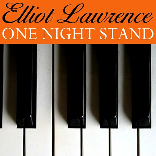 One Night Stand by Elliot Lawrence