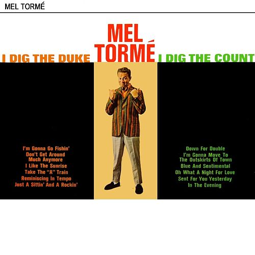 Play & Download I Dig The Duke I Dig The Count by Mel Tormè | Napster