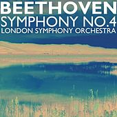 Play & Download Beethoven Symphony No 4 by London Symphony Orchestra | Napster