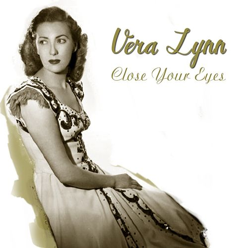 Play & Download Close Your Eyes by Vera Lynn | Napster