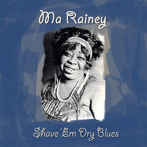 Play & Download Shave 'Em Dry Blues by Ma Rainey | Napster