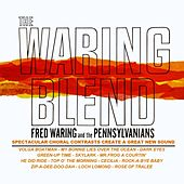 The Waring Blend by Fred Waring & His Pennsylvanians