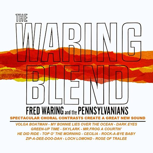 Play & Download The Waring Blend by Fred Waring & His Pennsylvanians | Napster