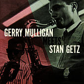 Gerry Mulligan Meets Stan Getz by Gerry Mulligan