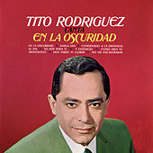 Play & Download En La Oscuridad by Tito Rodriguez | Napster