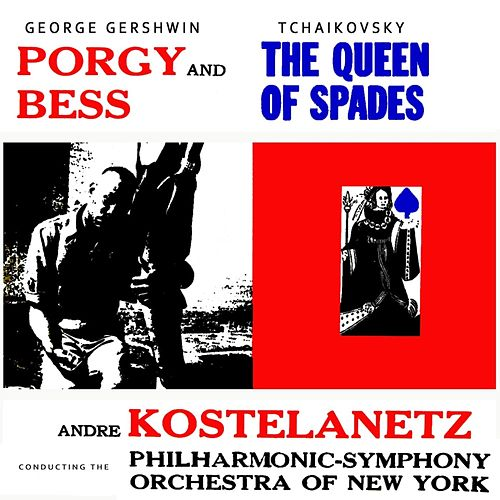 Porgy And Bess & The Queen Of Spades by Andre Kostelanetz