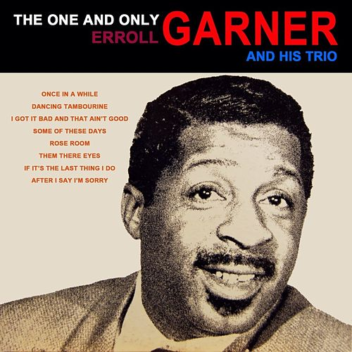 Play & Download The One And Only by Erroll Garner | Napster