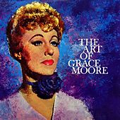Play & Download The Art Of Grace Moore by Grace Moore | Napster