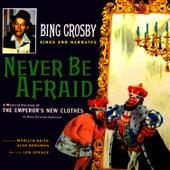 Bing Crosby Sings And Narrates Never Be Afraid by Bing Crosby