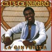 Play & Download La Cinturita by Oro Negro | Napster