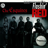 Play & Download Flashin' Red by The Esquires | Napster