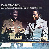 Play & Download La Perfecta Combinación (Fania Original Remastered) by Johnny Pacheco | Napster