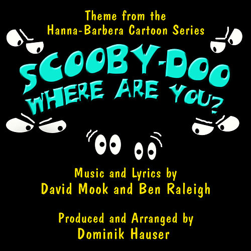 Play & Download Scooby Doo, Where Are You? - Theme from the Hanna-Barbera Cartoon Series (David Mook, Ben Raleigh) by Dominik Hauser | Napster