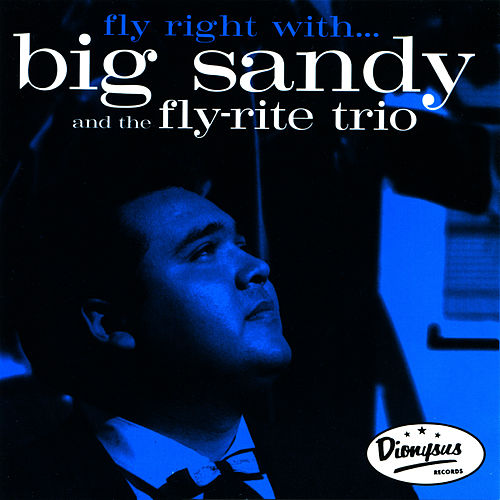 Play & Download Fly Right With... by Big Sandy | Napster