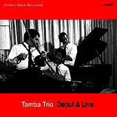 Play & Download Debut & Live by Tamba Trio | Napster