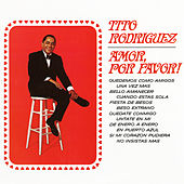 Play & Download Amor, Por Favor! by Tito Rodriguez | Napster