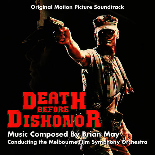 Play & Download Death Before Dishonor - Original Motion PIcture Soundtrack by Brian May | Napster