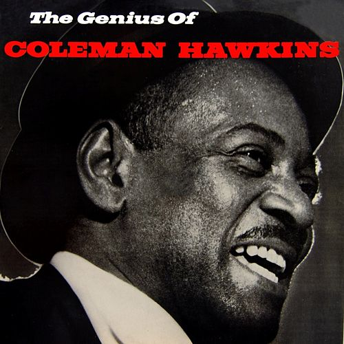Play & Download The Genius Of Coleman Hawkins by Coleman Hawkins | Napster