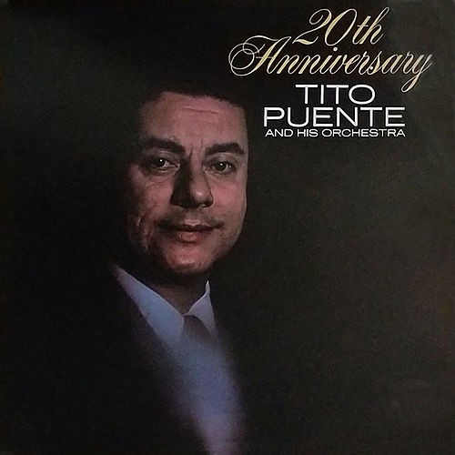 Tito Puente's 20th Anniversary (Fania Original Remastered) by Tito Puente