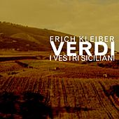 Play & Download Verdi I Vestri Siciliani by Erich Kleiber | Napster
