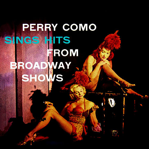 Play & Download Perry Como Sings Hits From Broadway Shows by Perry Como | Napster