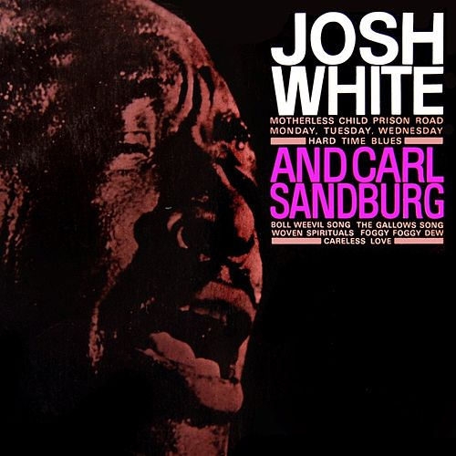 Play & Download Josh White & Carl Sandburg by Josh White | Napster