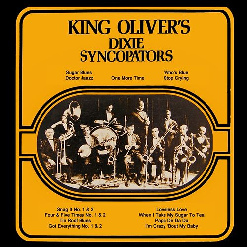 Play & Download King Oliver's Dixie Syncoptors by King Oliver | Napster