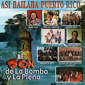 Play & Download Asi Bailaba Puerto Rico: Al Son De La Bomba Y La Plena by Various Artists | Napster
