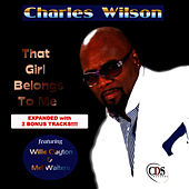 Play & Download That Girl Belongs to Me (Expanded Version) by Charles Wilson | Napster