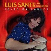 Play & Download Joyas Bailables by Luis Santi Y Su Conjunto | Napster