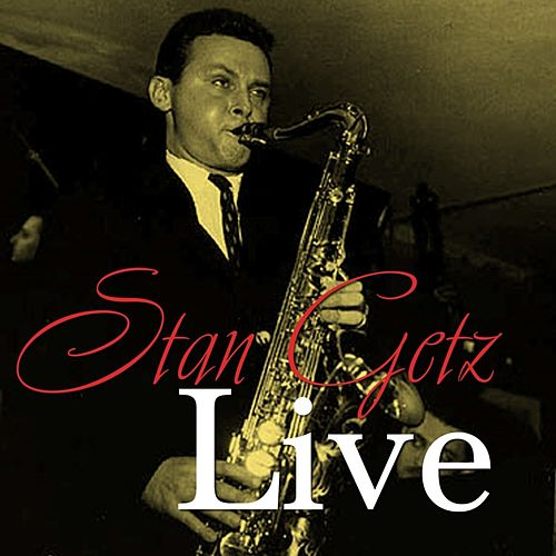 Play & Download Live by Stan Getz | Napster