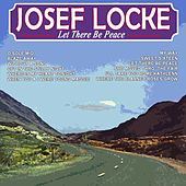 Play & Download Let There Be Peace by Josef Locke | Napster