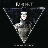 Play & Download Nuit gravement by Robert | Napster